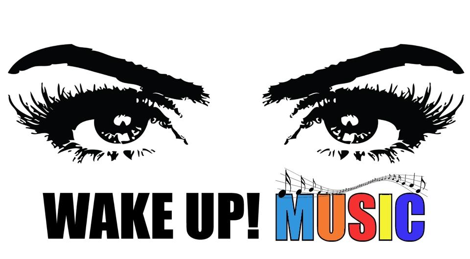 Wake Up! Music.
