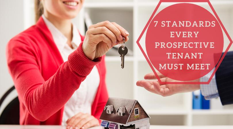 7 Standards Every Prospective Tenant Must Meet