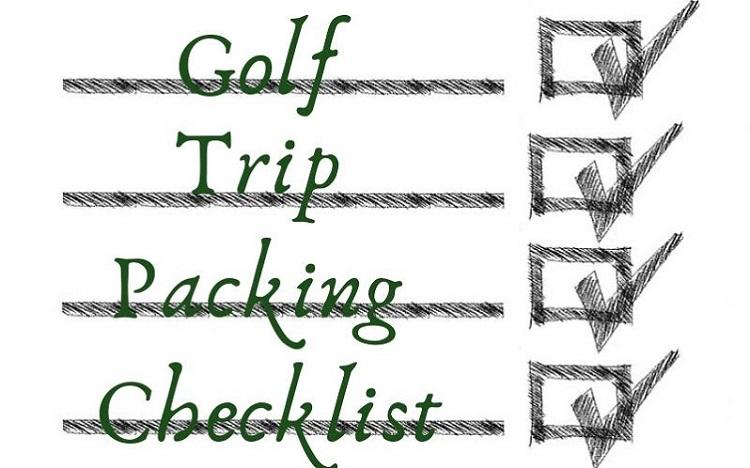 A Golf Trip Packing Checklist