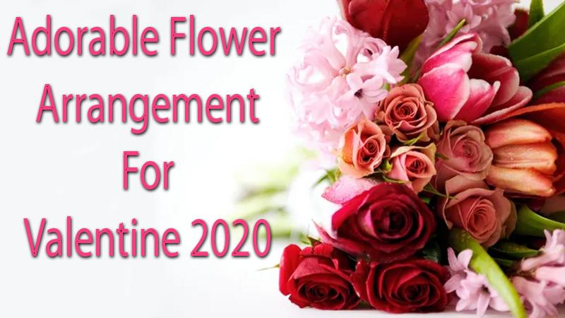 Adorable Flower arrangement ideas to make 2020 Valentine Special
