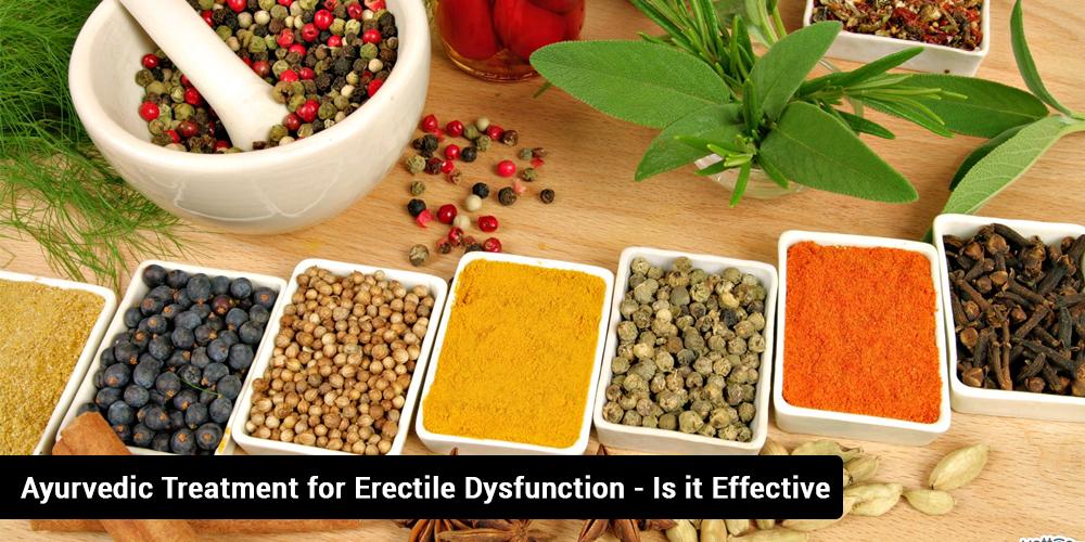 Ayurvedic Treatment for Erectile Dysfunction - Is it effective