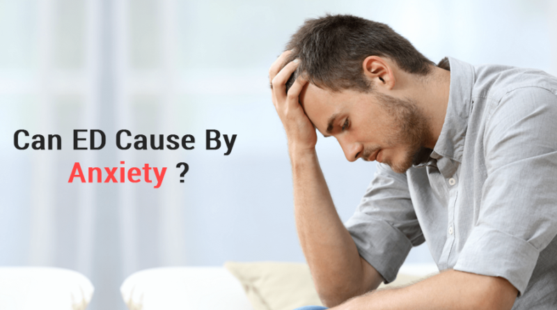 Can ED Cause By Anxiety?
