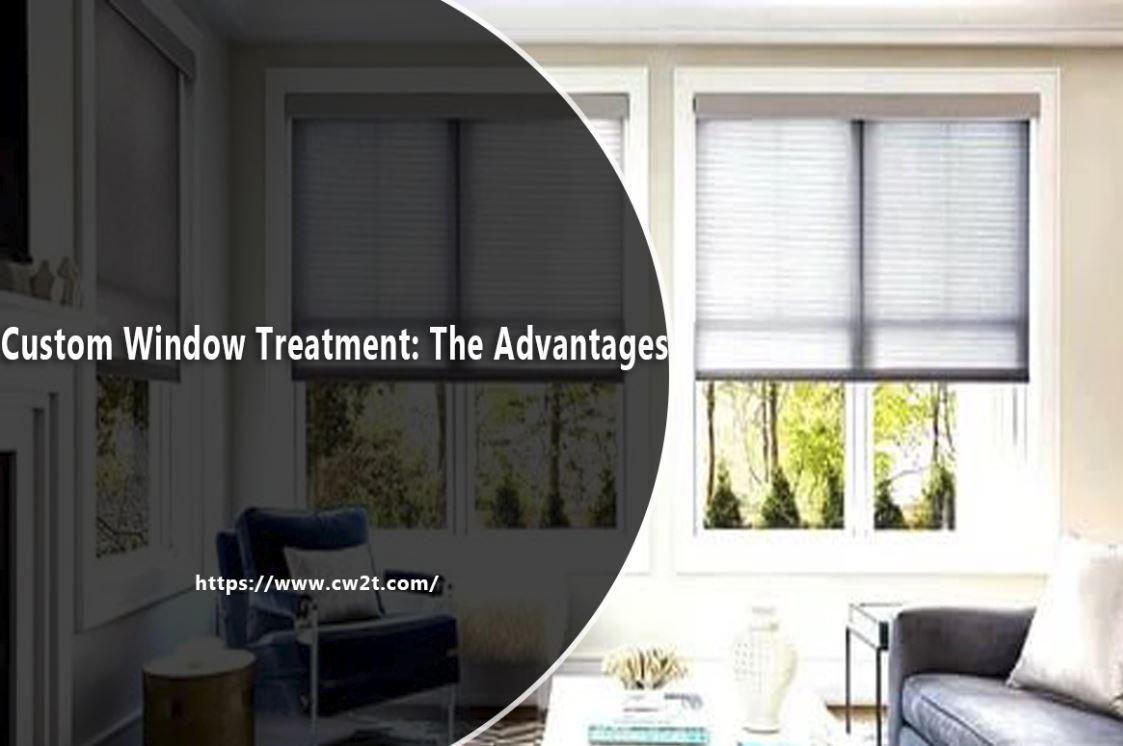 Custom Window Treatment: The Advantages