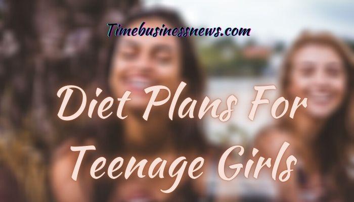 Diet Plans For Teenage Girls