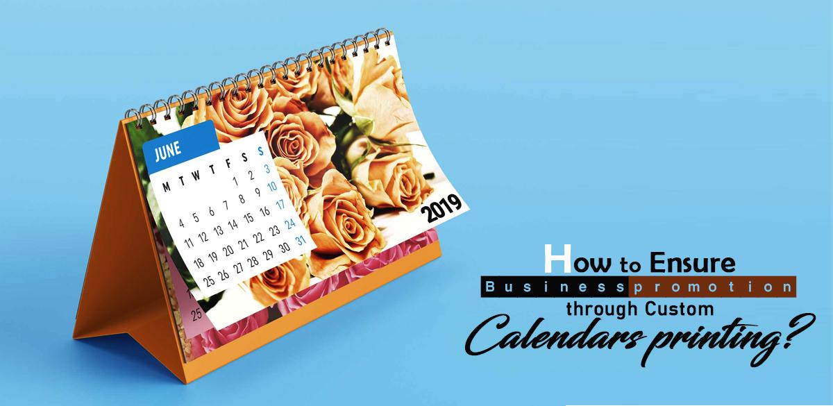 How-to-Ensure-Business-Promotion-through -custom-Calendars-Printing