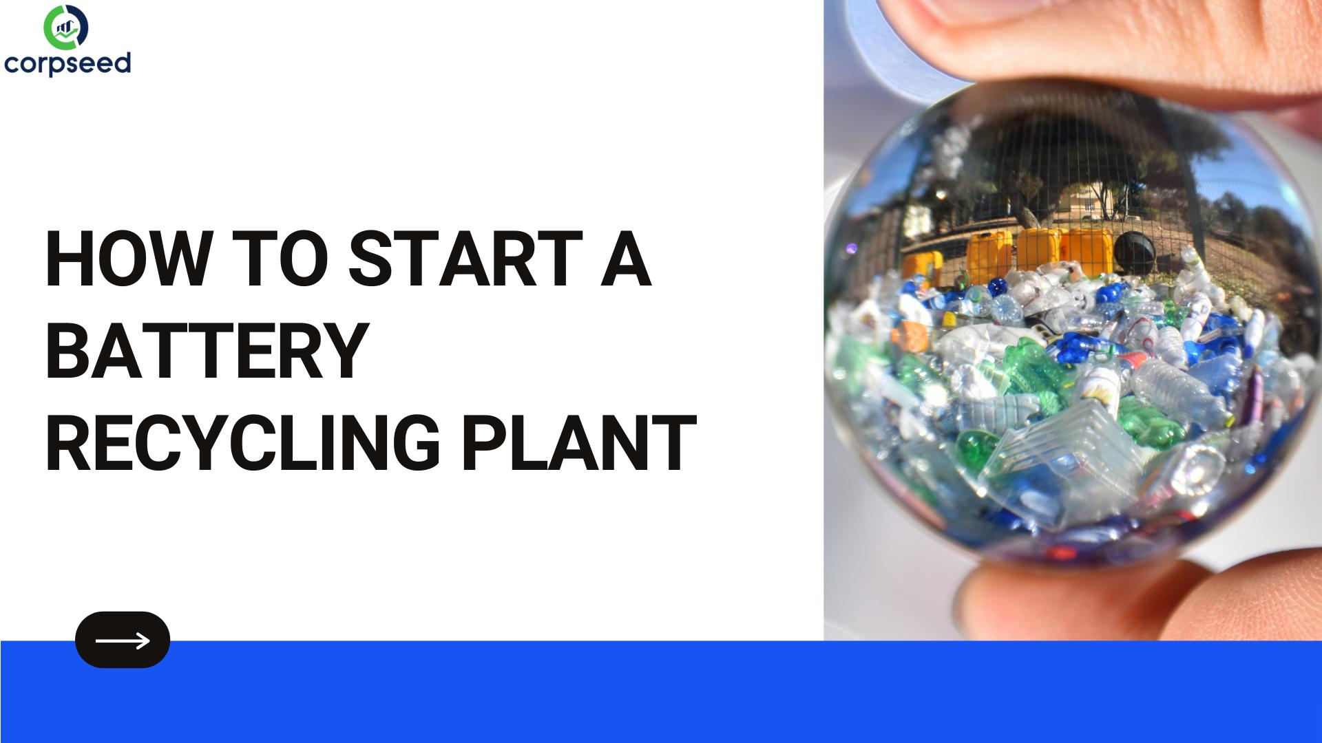 Battery Recycling Plant Setup