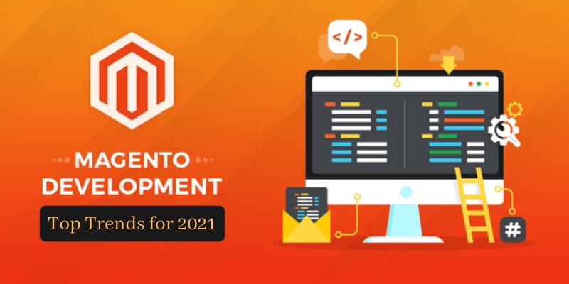 Magento Development Top Trends 2021