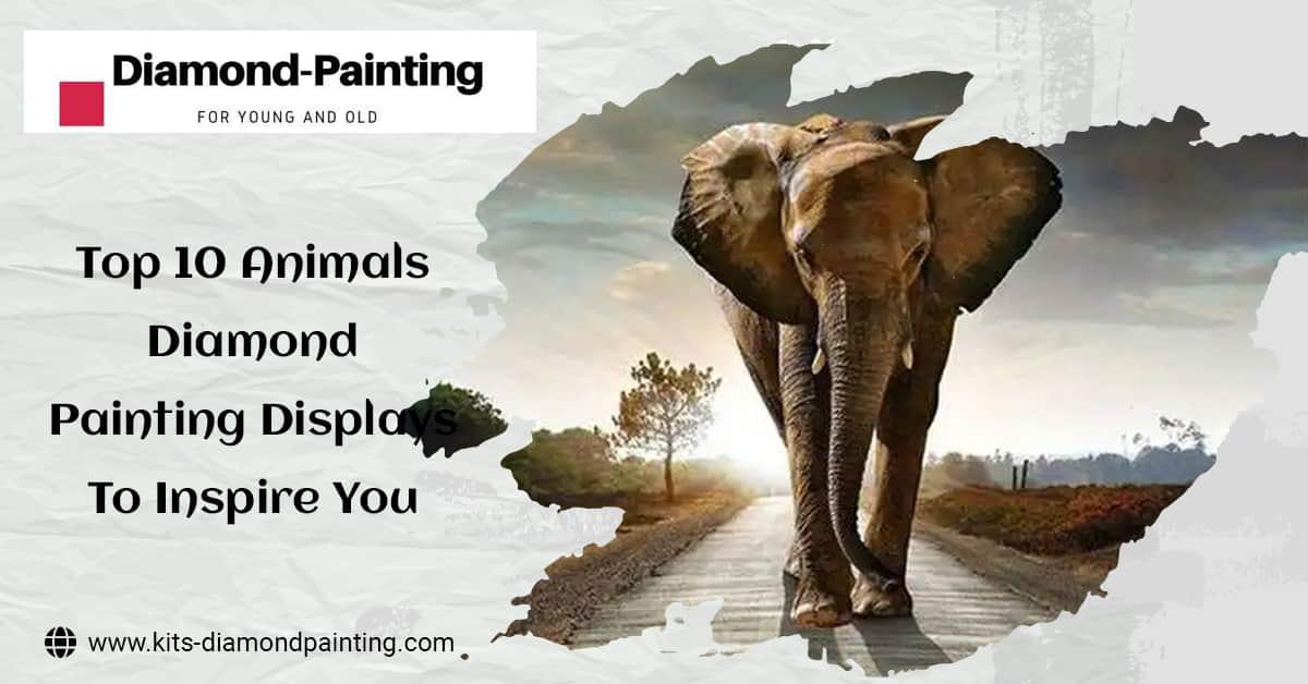 Top 10 Animal Diamond Painting Displays To Inspire You