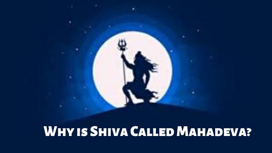 Shiva Called Mahadeva