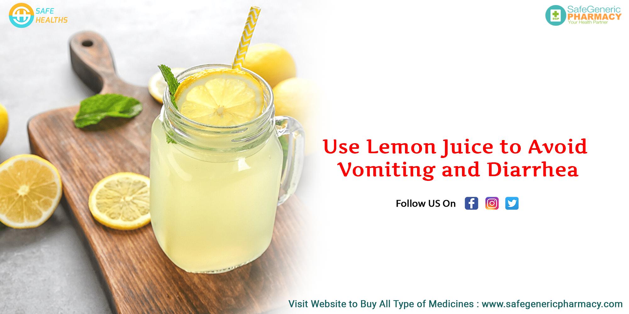 Use Lemon Juice to Avoid Vomiting and Diarrhea
