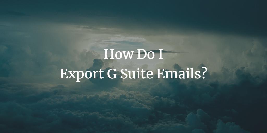 export g suite emails
