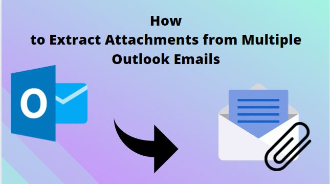 extract attachments from multiple outlook emails